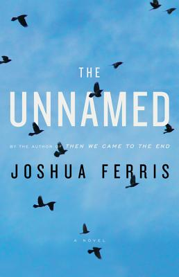 The Unnamed: A Novel Cover Image