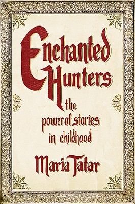 Enchanted Hunters: The Power of Stories in Childhood Cover Image
