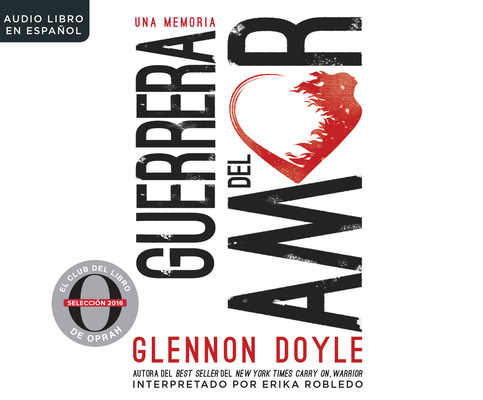 Guerrera del Amor (Love Warrior): Una Memoria (a Memoir) Cover Image