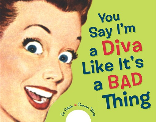 You Say I'm a Diva Like It's a Bad Thing Cover