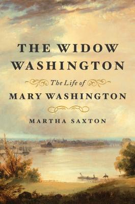 The Widow Washington: The Life of Mary Washington Cover Image