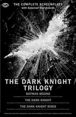 The Dark Knight Trilogy: The Complete Screenplays (Opus Screenplay) Cover Image