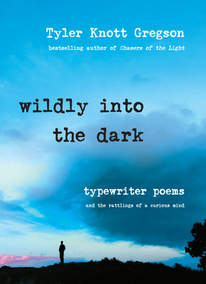Wildly into the Dark: Typewriter Poems and the Rattlings of a Curious Mind Cover Image