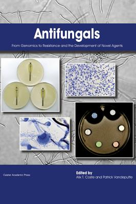 Antifungals: From Genomics to Resistance and the Development of Novel Agents Cover Image