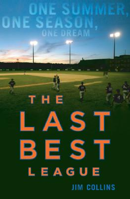 The Last Best League: One Summer, One Season, One Dream Cover Image