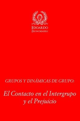 Grupos y Dinámicas de Grupo: El contacto en el Intergrupo y el Prejuicio Cover Image