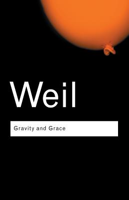 Gravity and Grace (Routledge Classics) Cover Image