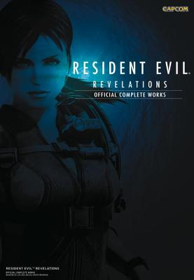 Resident Evil Revelations: Official Complete Works Cover Image