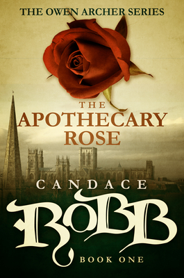 The Apothecary Rose: The Owen Archer Series - Book One Cover Image