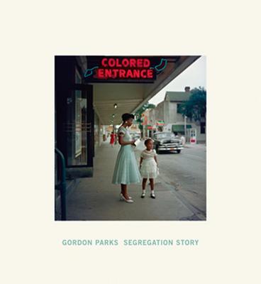 Gordon Parks: Segregation Story Cover Image