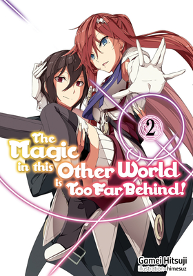 The Magic in This Other World Is Too Far Behind! Volume 2 Cover Image