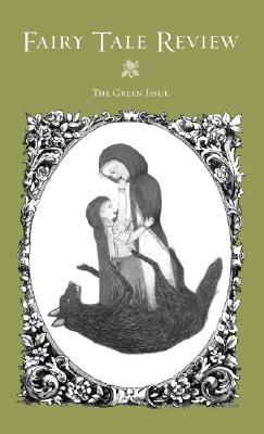 Fairy Tale Review, the Green Issue: The Green Issue Cover Image