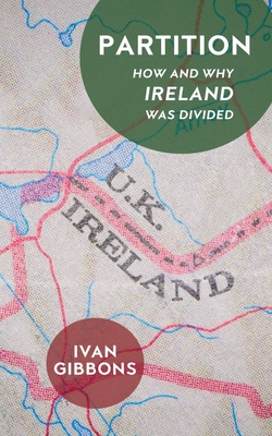 Partition: How and Why Ireland was Divided Cover Image