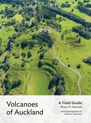 Volcanoes of Auckland: A Field Guide Cover Image