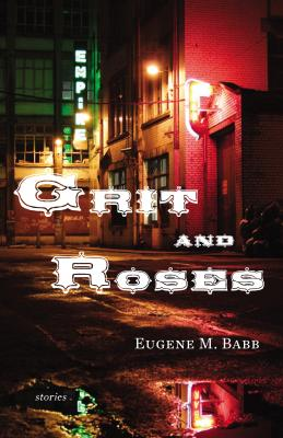 Grit and Roses: Stories Cover Image