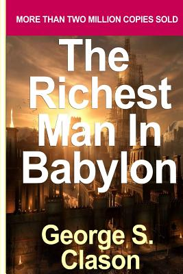 Richest Man in Babylon: The Success Secrets of the Ancients by Clason, George S. (2005) Cover Image