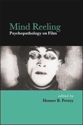 Mind Reeling: Psychopathology on Film (Suny Series) Cover Image
