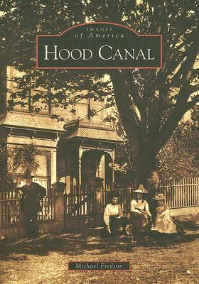 Hood Canal (Images of America (Arcadia Publishing)) Cover Image