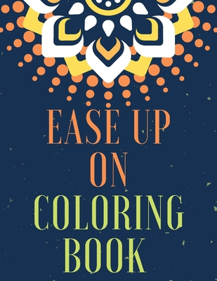 Ease Up On Coloring Book Cover Image