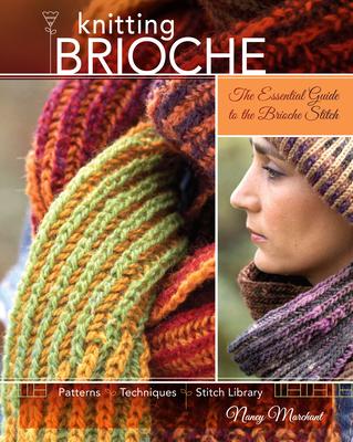 Knitting Brioche: The Essential Guide to the Brioche Stitch Cover Image