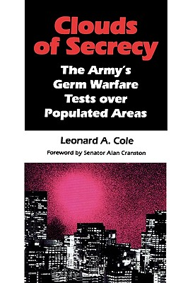 Clouds of Secrecy: The Army's Germ Warfare Tests Over Populated Areas (Littlefield) Cover Image