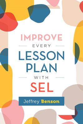 Improve Every Lesson Plan with Sel Cover Image
