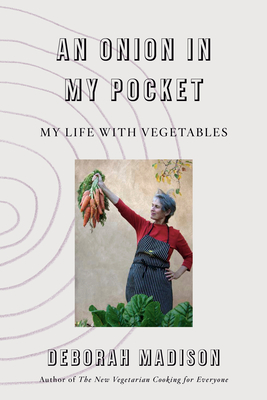 An Onion in My Pocket: My Life with Vegetables Cover Image