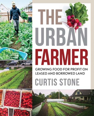 The Urban Farmer: Growing Food for Profit on Leased and Borrowed Land Cover Image