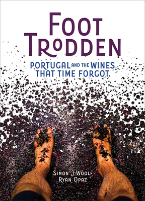 Foot Trodden: Portugal and the Wines that Time Forgot Cover Image