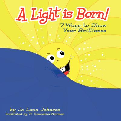 A Light is Born! 7 Ways to Show Your Brilliance Cover Image