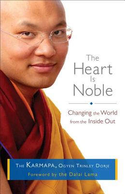 The Heart Is Noble: Changing the World from the Inside Out Cover Image