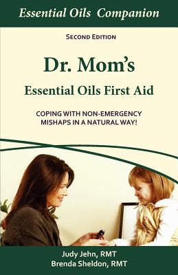 Dr. Mom's Essential Oils First Aid Cover Image