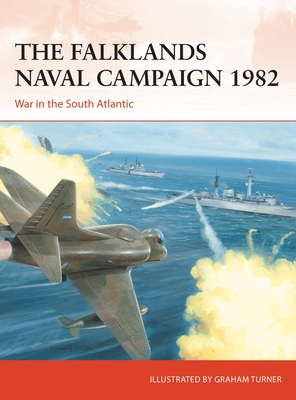 The Falklands Naval Campaign 1982: War in the South Atlantic Cover Image