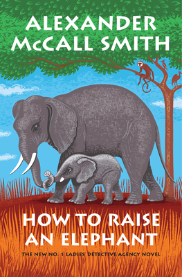 How to Raise an Elephant (No. 1 Ladies' Detective Agency #21) Cover Image