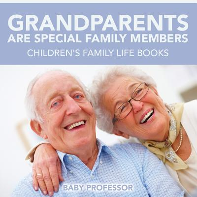 Grandparents Are Special Family Members - Children's Family Life Books Cover Image