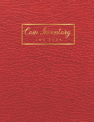 Coin Inventory Log Book: Red Leather Background Cover - Collectible Coin Inventory Log - Diary for Coins Notebook and Supplies Collection - Kee Cover Image