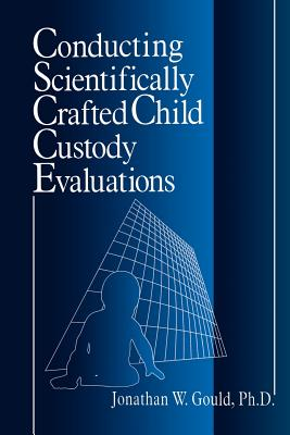 Conducting Scientifically Crafted Child Custody Evaluations Cover Image