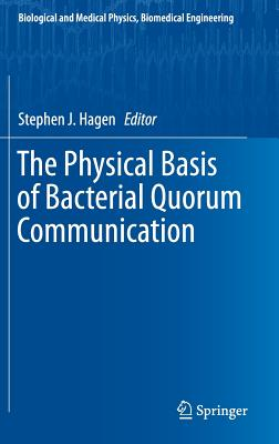 The Physical Basis of Bacterial Quorum Communication (Biological and Medical Physics) Cover Image