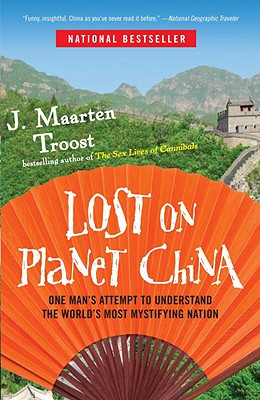 Lost on Planet China: One Man's Attempt to Understand the World's Most Mystifying Nation Cover Image