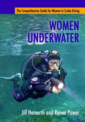 Women Underwater: The Comprehensive Guide for Women in Scuba Diving Cover Image