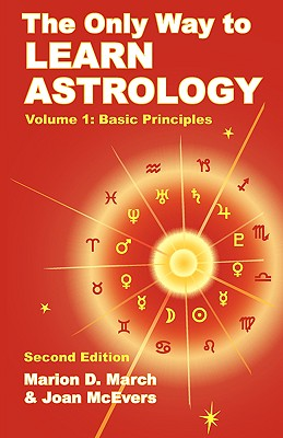The Only Way to Learn Astrology, Volume 1, Second Edition Cover Image