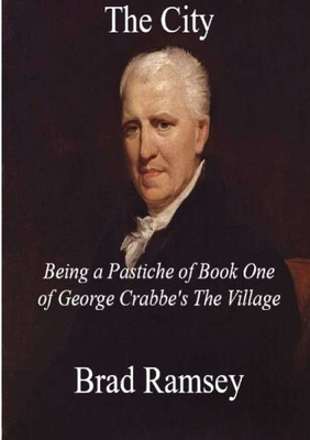 The City: Being a Pastiche of Book One of George Crabbe's The Village Cover Image