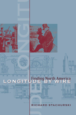 Longitude by Wire: Finding North America Cover Image