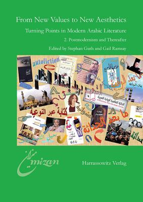 From New Values to New Aesthetics: Turning Points in Modern Arabic 2. Postmodernism and Thereafter (Mizan #20) Cover Image