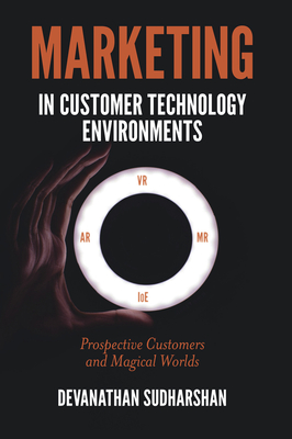 Marketing in Customer Technology Environments: Prospective Customers and Magical Worlds Cover Image