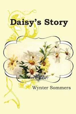 Daisy's Story: Daisy's Adventures Set #1, Book 1 Cover Image