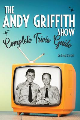 The Andy Griffith Show Complete Trivia Guide: Trivia, Quotes & Little Know Facts Cover Image