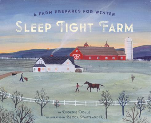 Sleep Tight Farm: A Farm Prepares for Winter Cover Image