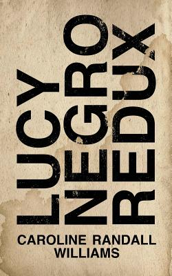 Lucy Negro, Redux Cover Image