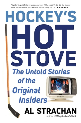 Hockey's Hot Stove: The Untold Stories of the Original Insiders Cover Image